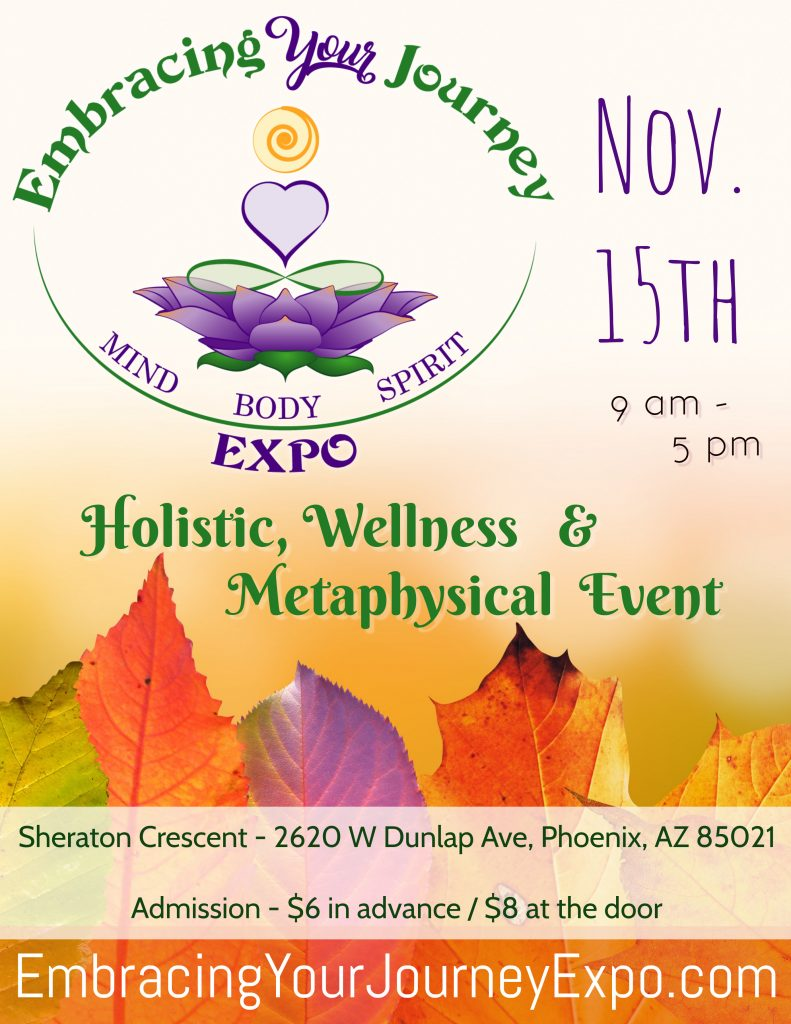 Embracing Your Journey Expo the leading holistic, wellness and metaphysical event in Phoenix.