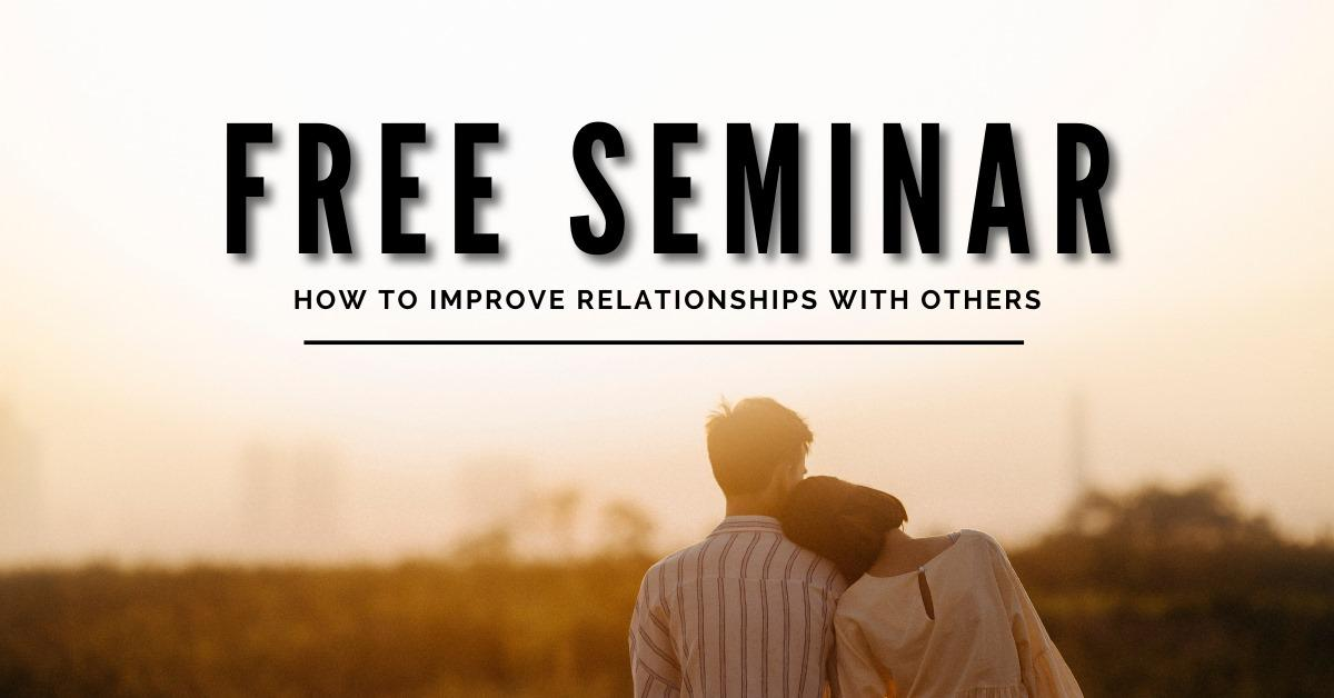 How to Improve Relationships with Others Free Lecture 1